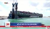 Tàu EVER GIVEN to như thế nào mà khiến kênh đào Suez bị mắc kẹt