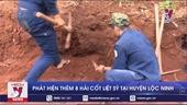 Phát hiện thêm 8 hài cốt liệt sĩ tại huyện Lộc Ninh, Bình Phước
