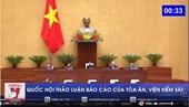 Quốc hội thảo luận về báo cáo của Tòa án, Viện Kiểm sát