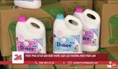Triệt phá cơ sở sản xuất nước giặt giả thương hiệu Thái Lan