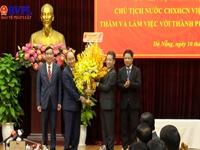 Chủ tịch nước Nguyễn Xuân Phúc Đà Nẵng – Quảng Nam phải là đầu tàu tăng trưởng của miền Trung