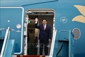 Thủ tướng Phạm Minh Chính lên đường dự Hội nghị các Nhà Lãnh đạo ASEAN