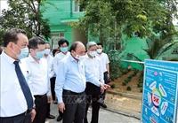 Chủ tịch nước Nguyễn Xuân Phúc kiểm tra công tác phòng chống dịch tại Đà Nẵng