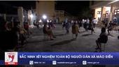 Bắc Ninh lấy mẫu xét nghiệm 15 000 người dân xã Mão Điền