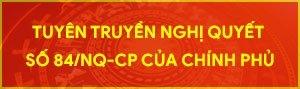 Tuyên truyền nghị quyết số 84/NQ-CP của Chính phủ