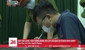 Bắt tạm giam 3 đối tượng đăng tải clip giả mạo tại ổ dịch Bar Sunny