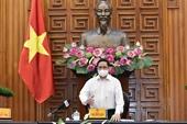 Thủ tướng Chống dịch phải thần tốc, quyết liệt và hiệu quả hơn nữa