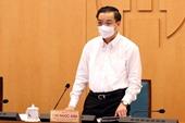 Chủ tịch UBND TP Hà Nội Kiểm soát tốt tình hình dịch để có thể nới lỏng một số hoạt động