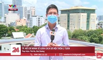 TP Hồ Chí Minh tiếp tục giãn cách xã hội thêm 2 tuần theo Chỉ thị số 15