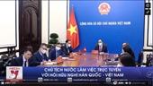 Chủ tịch nước làm việc trực tuyến với Hội Hữu nghị Hàn Quốc - Việt Nam