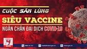 """Cuộc săn lùng """"siêu vắc xin"""" ngăn chặn đại dịch COVID-19"""