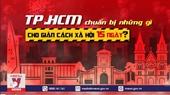 TP HCM chuẩn bị những gì cho giãn cách xã hội 15 ngày