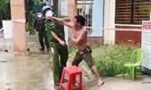 Tổ chức ăn nhậu, tấn công người thi hành công vụ