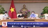 Phó Thủ tướng Vũ Đức Đam TP Hồ Chí Minh phải siết chặt quản lý, không để lây nhiễm chéo