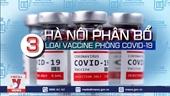 Hà Nội phân bổ 3 loại vắc xin phòng COVID-19