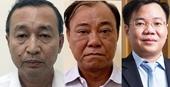 Khai trừ Đảng ông Nguyễn Hoài Nam, Lê Tấn Hùng, Tề Trí Dũng; đề nghị kỷ luật 2 cựu Phó Chủ tịch UBND TP HCM