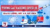 Tương lai vắc xin COVID-19 Dạng uống, hít và xịt mũi